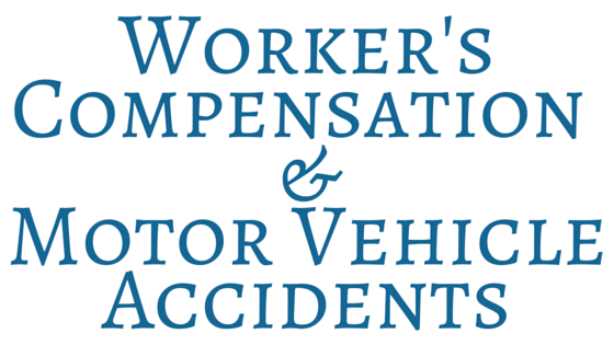 Worker's Compensation & Motor Vehicle Accidents