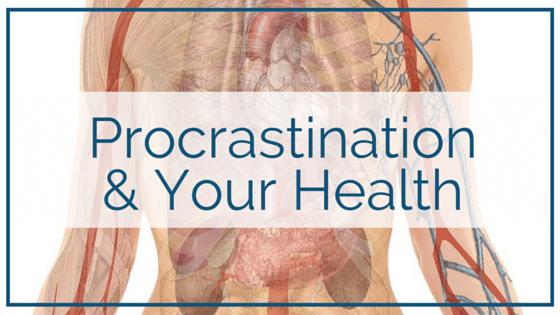 Procrastination and Your Health