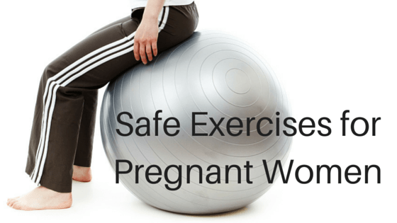 Safe Exercises for Pregnant Women