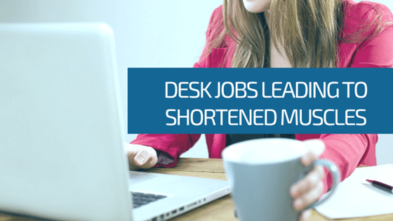 Desk Jobs Leading to Shortened Muscles